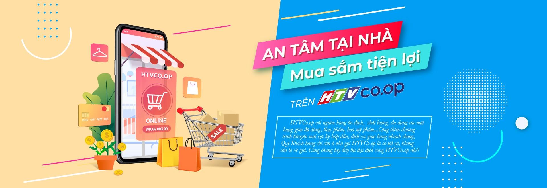 """CTKM tháng 7 """"An tâm ở nhà, mua sắm tiện lợi cùng HTVCo.op"""""""